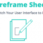 Wireframe Sheets: Sketch Your User Interface to Life